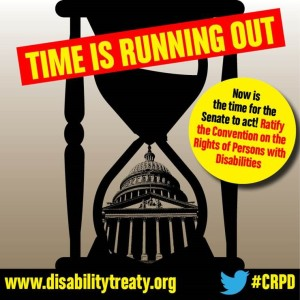 Time is running out. Now is the time for the Senate to act! Ratify the Convention on the Rights of Persons with Disabilities – www.disabilitytreaty.org – Twitter Hashtag CRPD