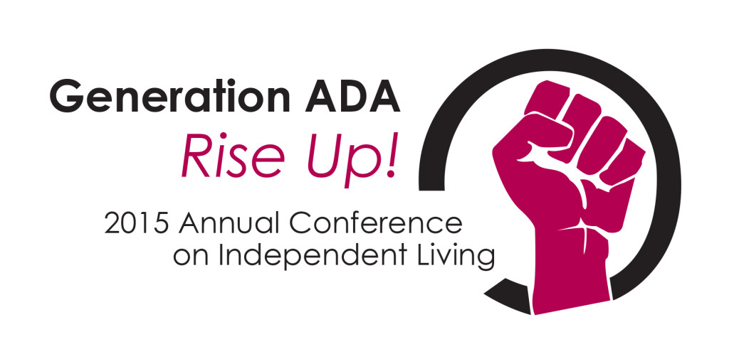 Alt text: Generation ADA: Rise Up! 2015 Annual Conference on Independent Living (Image: red power fist outlined by a black circle)