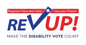 Toolkit Logo - Register! Educate! Vote! Use your Power! RevUp! Make the Disability Vote Count