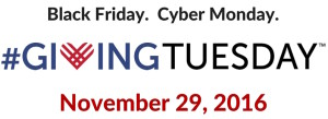 Black Friday. Cyber Monday. #GivingTuesday. November 29, 2016
