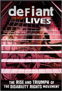 "Movie poster of the documentary ""DEFIANT LIVES The Rise and Triumph of the Disability Rights Movement"". Image features pink-toned staircase with projected image of the face of a person with a disability behind bars and a wheelchair user."